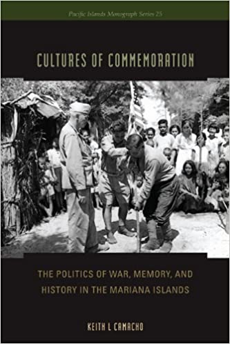 Download google bøger gratis Cultures of Commemoration: The Politics of War, Memory, and History in the Mariana Islands (Pacific Islands Monographs Series) FB2