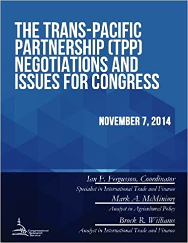 Book The Trans-Pacific Partnership (TPP) Negotiations and Issues for Congress by Congressional Research Service (2015-06-22)