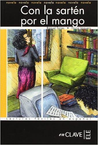 Con la sarten por el mango, Nivel B2 (Spanish Edition) (Spanish) Paperback – October 10, 2005