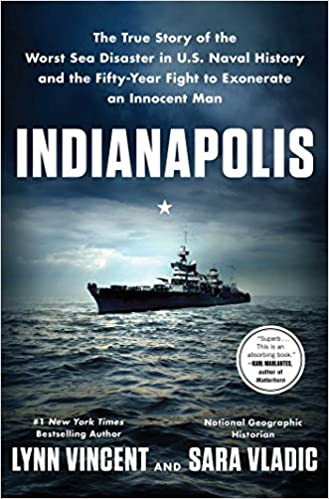 Vincent – Indianapolis: The True Story of the Worst Sea Disaster in U.S. Naval History and the Fifty-Year Fight to Exonerate an Innocent Man