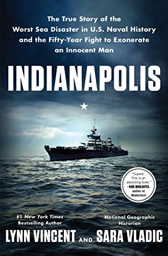 Indianapolis: The True Story of the Worst Sea Disaster in U.S. Naval History and the Fifty-Year Fight to Exonerate an Innocent Man cover