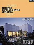 Die besten Einfamilienhäuser unter 150 m2: Deutschland - Österreich - Schweiz