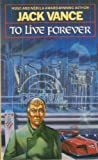 To Live Forever, Jack Vance, 0586072756