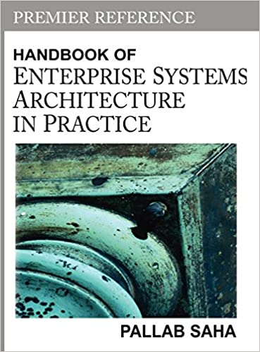 Handbook Of Enterprise Systems Architecture In Practice 1st Edition