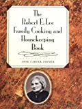 Front cover for the book The Robert E. Lee Family Cooking and Housekeeping Book by Anne Carter Zimmer