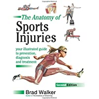 Sports Injuries: Your Illustrated Guide to Prevention, Diagnosis and Treatment
