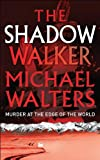 The Shadow Walker by Michael Walters front cover