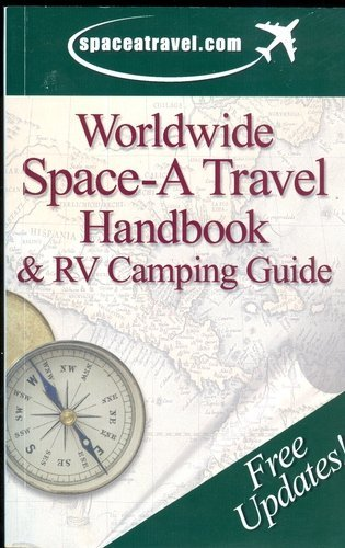 Worldwide Space-A Travel Handbook & RV Camping Guide