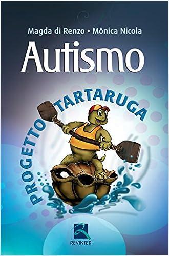 Autismo: Progetto Tartaruga: Monica Nicola: 9788537204948 ...