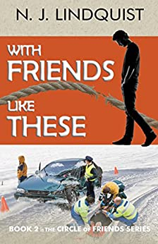 With Friends Like These (The Circle of Friends Series Book 2) by [Lindquist, N. J.]
