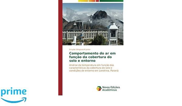Comportamento do ar em função da cobertura do solo e entorno: Análise da temperatura em função das características da cobertura do solo e condições de ...