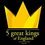 5 Great Kings of England | JM Gardner
