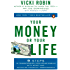 Your Money or Your Life: 9 Steps to Transforming Your Relationship with Money and Achieving FinancialIndependence: Revised and Updated for the 21st Century