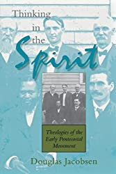 Thinking in the Spirit: Theologies of the Early Pentecostal Movement