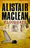 Front cover for the book Floodgate by Alistair MacLean