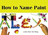 How to Name Paint, Linda Chun Yan NPA Party Productions, 0979197910