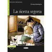 La ricetta segreta: Italienische Lektüre für das 3. Lernjahr. Buch + Audio-CD (Imparare Leggendo)