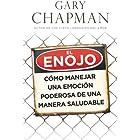 El enojo: Como manejar una emocion poderosa de una manera saludable (Spanish Edition)