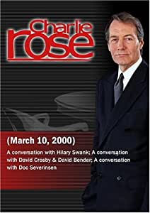 Charlie Rose with Hilary Swank; David Crosby & David Bender; Doc Severinsen (March 10, 2000)