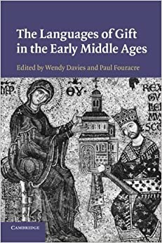The Languages of Gift in the Early Middle Ages by Cambridge University Press (2014-01-23)