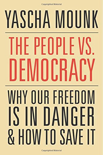 The People vs. Democracy: Why Our Freedom Is in Danger and How to Save It cover