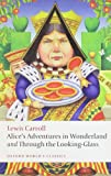 Alice's Adventures in Wonderland and Through the Looking-Glass, Lewis Carroll and Peter Hunt, 0199558299