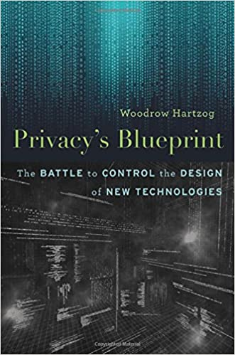Privacys blueprint the battle to control the design of new privacys blueprint the battle to control the design of new technologies woodrow hartzog 9780674976009 amazon books malvernweather Choice Image