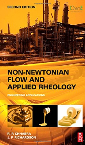 Non-Newtonian Flow And Applied Rheology, Second Edition: Engineering Applications (Butterworth-Heinemann/IChemE)