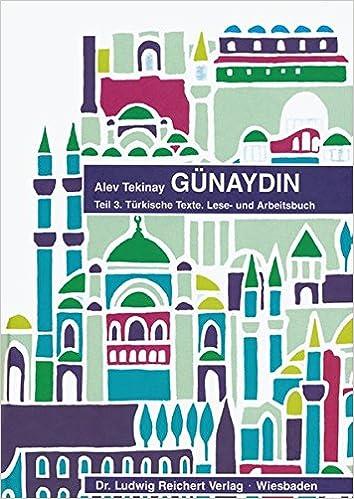 Gunaydin Teil 3 Turkische Texte Lese Und Arbeitsbuch