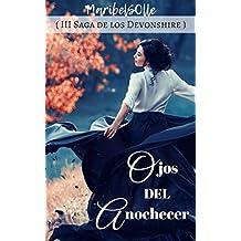 Novela Histórica: Ojos del anochecer (III Saga Devonshire) Una literatura romantica recomendada con amor, aventura y passion. (Spanish Edition)