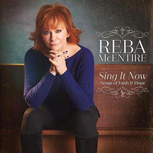 Reba McEntire - Sing It Now: Songs Of Faith & Hope [2 Cd] - Zortam Music
