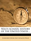 Nile's School History of the United States, Sanford Niles, 114948585X
