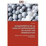 AUGMENTATION DE LA CAPACITE ANTIOXYDANTE DU BLEUET PAR FERMENTATION