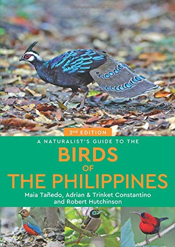 A Naturalist's Guide to the Birds of the Philippines (Naturalists' Guides) (A Guide To The Birds Of The Philippines)