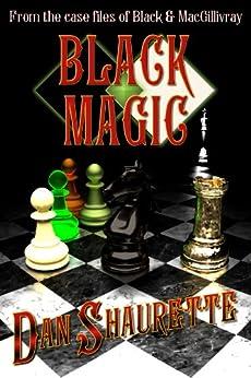 Black Magic by [Shaurette, Dan]