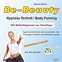 Body Forming: Mit Selbsthypnose zur Idealfigur (Be-Beauty Hypnose Technik) Hörbuch von Claudia Bartsch Gesprochen von: Claudia Bartsch
