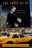 The Three of Us: A New Life in New York by Joanna Coles (2000-11-15)