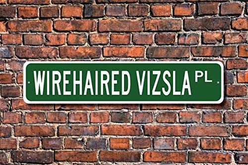ACOVE Wirehaired Vizsla Wirehaired Vizsla Sign Wirehaired Vizsla Lover Custom Street Sign Metal Sign Dog Owner Sign Dog Lover Gift 4x18 inch