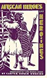 img - for African heroes and heroines book / textbook / text book