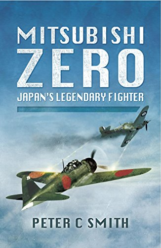 - Mitsubishi Zero: Japan's Legendary Fighter