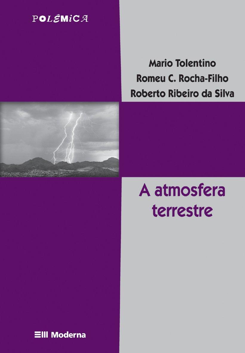 A Atmosfera Terrestre - Coleção Polêmica (Em Portuguese do Brasil): Mario Tolentino: 9788516041403: Amazon.com: Books