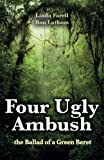 Four Ugly Ambush: the Ballad of a Green Beret