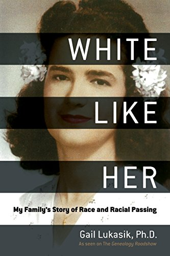 White Like Her: My Family's Story of Race and Racial Passing cover