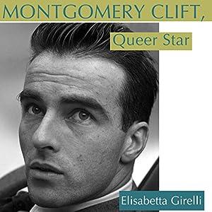 Montgomery Clift, Queer Star Audiobook