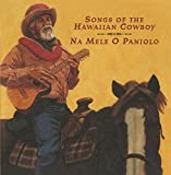 Na Mele O Paniolo (Songs Of The Hawaiian Cowboy)