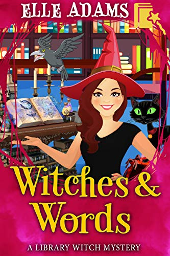 Witches & Words (A Library Witch Mystery Book 4) by [Adams, Elle]