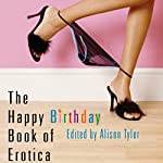 The Happy Birthday Book of Erotica | Alison Tyler (editor)
