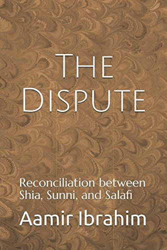 The Dispute: Reconciliation between Shia, Sunni, and Salafi by Independently published (Image #1)