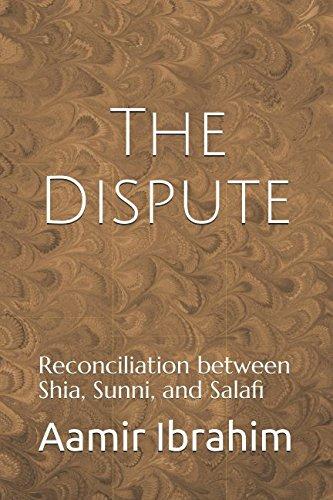 The Dispute: Reconciliation between Shia, Sunni, and Salafi