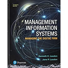 Management Information Systems: Managing the Digital Firm Plus MyLab MIS with Pearson eText - Access Card Package (15th Edition)